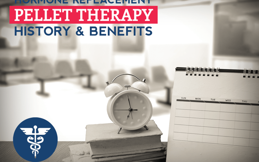 Hormone Replacement Pellet Therapy History & Benefits